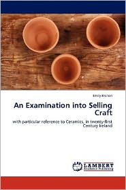 An Examination Into Selling Craft - Emily Bruton
