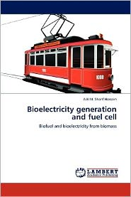Bioelectricity Generation And Fuel Cell - A.B.M. Sharif Hossain