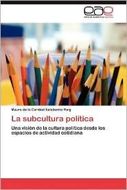 La Subcultura Politica