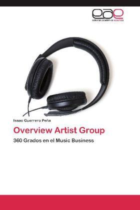 Overview Artist Group - 360 Grados en el Music Business - Guerrero Peña, Isaac