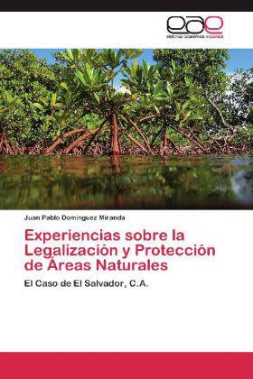 Experiencias sobre la Legalización y Protección de Áreas Naturales - El Caso de El Salvador, C.A. - Domínguez Miranda, Juan Pablo