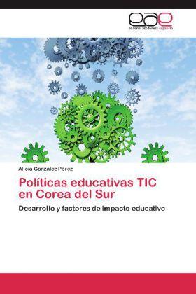 Políticas educativas TIC en Corea del Sur - Desarrollo y factores de impacto educativo