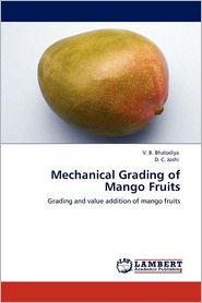 Mechanical Grading of Mango Fruits - V. B. Bhalodiya, D. C. Joshi
