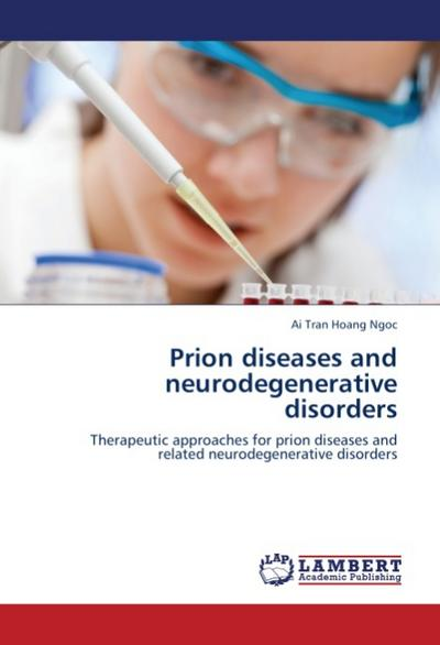 Prion diseases and neurodegenerative disorders - Ai Tran Hoang Ngoc