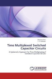 Time Multiplexed Switched Capacitor Circuits - Divyang Vyas