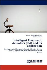 Intelligent Pneumatic Actuators (IPA) and its application - Ahmad `Athif Mohd Faudzi, Koichi Suzumori