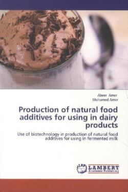 Production of natural food additives for using in dairy products
