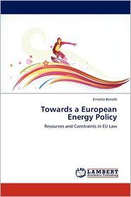 Towards A European Energy Policy - Ernesto Bonaf, Ernesto Bonafe
