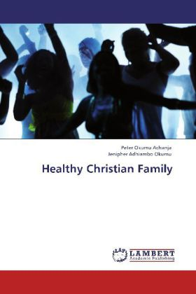 Healthy Christian Family - Achanja, Peter Okumu / Okumu, Jenipher Adhiambo