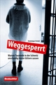 Weggesperrt - Dominique Strebel