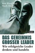 Ken, Blanchard;Mark, Miller: Das Geheimnis großer Leader
