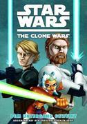 Gilroy, Henry: Star Wars: The Clone Wars 01 (zur TV-Serie) - Dem Untergang geweiht