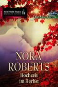 Nora Roberts,: Hochzeit im Herbst