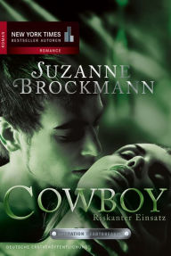 Cowboy - Riskanter Einsatz: Operation Heartbreaker - Suzanne Brockmann