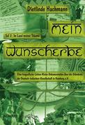 Dietlinde Hachmann: Mein Wunscherbe. Teil 2: Im Land meiner Träume