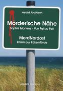 Harald Jacobsen: Mörderische Nähe. Sophie Martens - Von Fall zu Fall