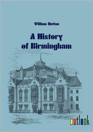 A History of Birmingham - William Hutton