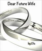 Ola,: Dear Future Wife