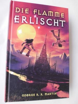 Die Flamme erlischt  Science Fiction-Roman - Martin, George R.R.