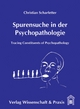 Spurensuche in der Psychopathologie - Christian Scharfetter
