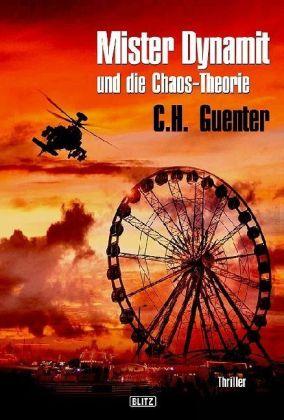 Mister Dynamit und die Chaos-Theorie - Agenten-Thriller - Karl-Heinz GÃnther