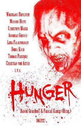 Hunger - Phantastische Anthologie. Originalveröffentlichung. Exklusive Sammler-Edition - Grashoff, David (Hrsg.) / Kamp, Pascal (Hrsg.) / Hohlbein, Wolfgang / Heitz, Markus / Marzi, Christoph