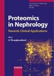 Proteomics in Nephrology - Towards Clinical Applications - V. Thongboonkerd