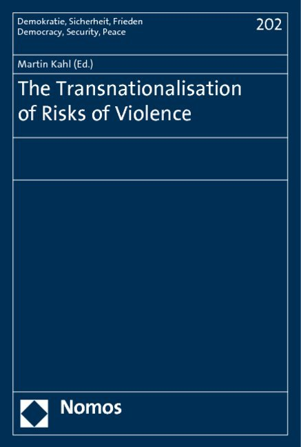 The Transnationalisation of Risks of Violence als Buch von - Nomos Verlagsges.MBH + Co