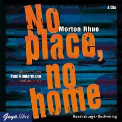 No place, no home, 4 Audio-CDs - Rhue, Morton