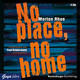 No place, no home, 4 Audio-CDs - Morton Rhue