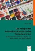 Lang, Johanna: Die Krippe der Karmeliten-Klosterkirche Reisach am Inn
