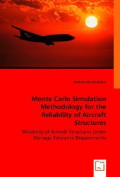 Monte Carlo Simulation Methodology for the Reliability of Aircraft Structures - Andreas Rambalakos