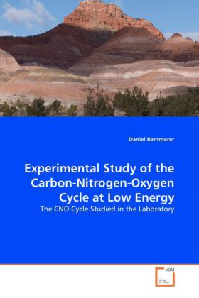 Experimental Study of the Carbon-Nitrogen-Oxygen Cycle at Low Energy - The CNO Cycle Studied in the Laboratory - Bemmerer, Daniel