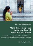Moral Reasoning - the Important Role of Individual Perception