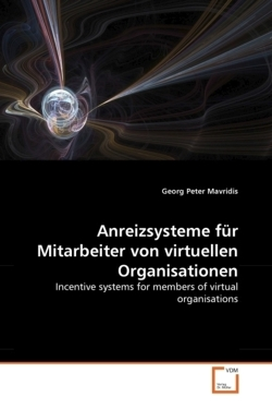 Anreizsysteme für Mitarbeiter von virtuellen Organisationen: Incentive systems for members of virtual organisations (German Edition)