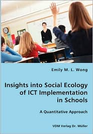 Insights Into Social Ecology of Ict Implementation - Emily M. L. Wong