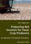 Projecting Net Incomes for Texas Crop Producers