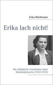 Erika Lach Nicht! - Erika Wrthmann