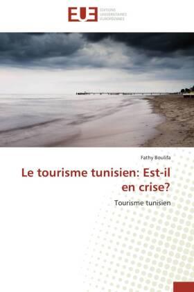 Le tourisme tunisien: Est-il en crise? - Tourisme tunisien - Boulifa, Fathy
