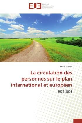 La circulation des personnes sur le plan international et européen - 1975-2005 - Konert, Anna