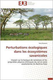 Perturbations Ecologiques Dans Les Ecosystemes Savanicoles - Sata Diawara