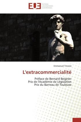 L'extracommercialté - Préface de Bernard Beigner Prix de l'Académie de Législation Prix du Barreau de Toulouse - Tricoire, Emmanuel