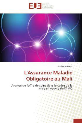 L'Assurance Maladie Obligatoire au Mali - Analyse de l'offre de soins dans le cadre de la mise en oeuvre de l'AMO - Daou, Boubacar