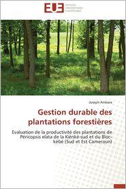 Gestion Durable Des Plantations Forestieres