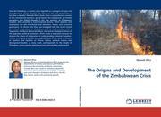 Zhira, Maxwell: The Origins and Development of the Zimbabwean Crisis