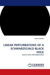 LINEAR PERTURBATIONS OF A SCHWARZSCHILD BLACK HOLE - Amos Kubeka