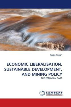 ECONOMIC LIBERALISATION, SUSTAINABLE DEVELOPMENT, AND MINING POLICY
