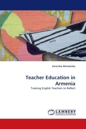 Teacher Education in Armenia - Training English Teachers to Reflect