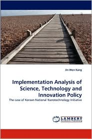 Implementation Analysis of Science, Technology and Innovation Policy - Jin-Won Kang