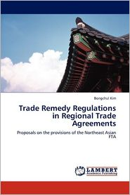 Trade Remedy Regulations In Regional Trade Agreements